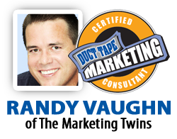 Randy Vaughn is Fort Worth - Dallas ' only Certified Duct Tape Marketing Consultant