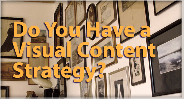 Do You Have a Visual Content Strategy? - Randy Vaughn & The Marketing Twins