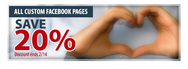 20% off your custom Facebook page through Valentine's Day 2012!