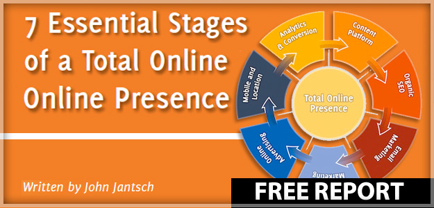 FREE report - 7 Essential Stages of a Total Online Presence by John Jantsch