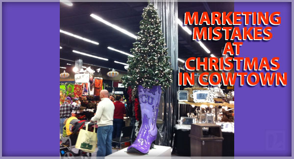 Marketing Mistakes at Christmas in Cowtown - Fort Worth
