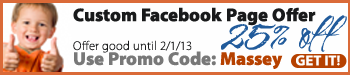 Promo Code: Massey gets your 25% off your custom Facebook Page